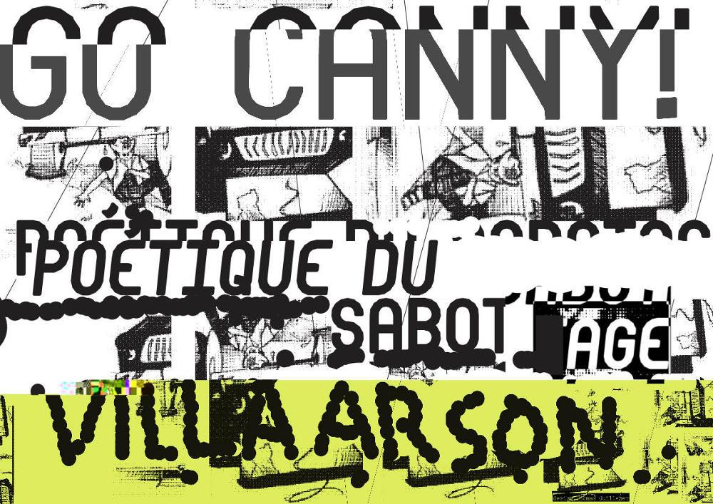 EXPOSITION>Go Canny! Poétique du sabotage, Villa Arson, Nice